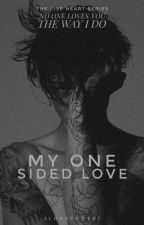My One Sided Love by iloveyou501