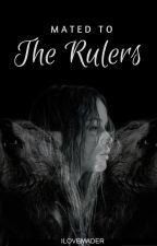 Mated to The Rulers : The King & The Rogue (ON HOLD) by ilovemader