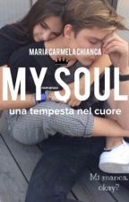 MY SOUL 2. Una tempesta nel cuore.  by Mariacarmela01