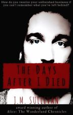 The Days After I Died by JMSullivan