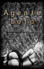 Agente Lola: Missão Camgirl by EduardaAzambuja