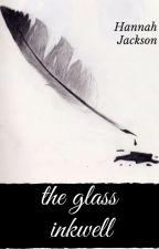 The Glass Inkwell by heyhannahj