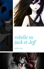rebelle vs jack et jeff  by rebelle95