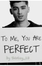 To me, you are perfect by Shirley_13