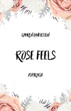 Rose Feels by aspiracja