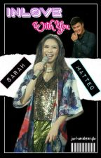 Inlove With You by justsarahkarylle