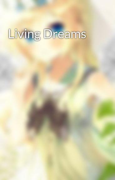 Living Dreams by WishingStar01