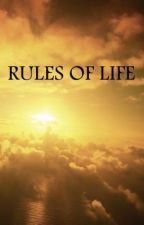 Rules of Life by Silver_pen