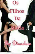 Os Filhos da Máfia- 2º Livro ( Duologia Alakurt ) by DianaLuas