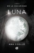 Luna © ¡A la venta en librerías! by Themma
