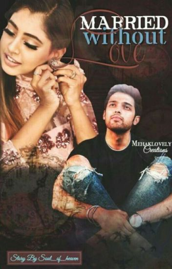 Manan Ss - married with out love - dreamer - Wattpad