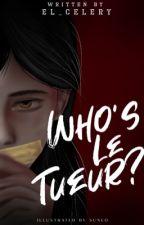 Who's Le Tueur? by El_Celery