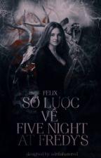 SƠ LƯỢC VỀ FIVE NIGHTS AT FREDDY'S [EDITING] by _ExoticButter_