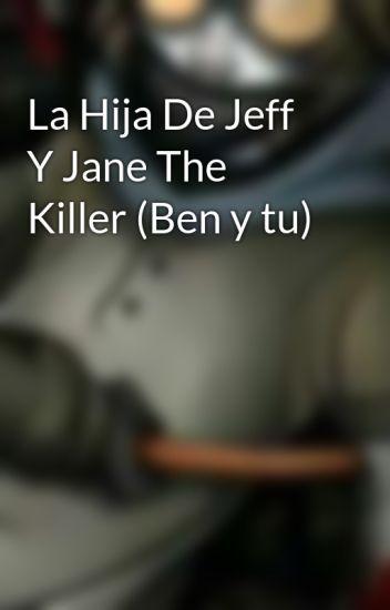 La Hija De Jeff Y Jane The Killer (Ben y tu)