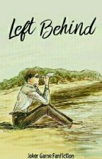 Left Behind by Vessalius04