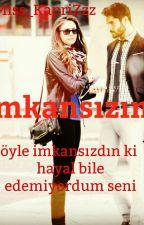 Imkansızım by Miss_KapriZzz