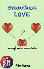 Branched Love by nurmaayu24