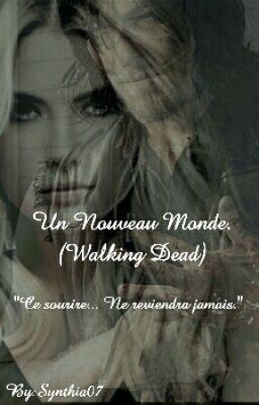 Un Nouveau Monde. (Walking Dead)  by HellAbove01