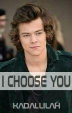 I CHOOSE YOU ✔ by kadallilah