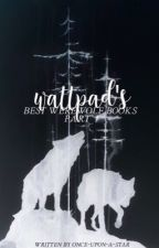 Wattpad's Best Werewolf Books [COMPLETED] by once-upon-a-star