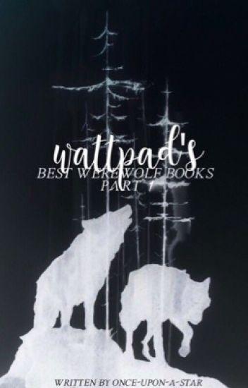 Wattpad's Best Werewolf Books [COMPLETED]