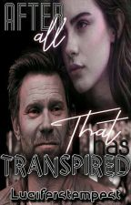 after all that has transpired (Lucifer , supernatural fanfiction) || •Completed• by luciferstempest