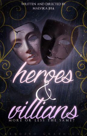 Heroes and Villains | A Musical by Malvika_Jha