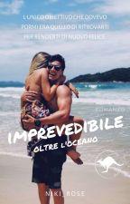 IMPREVEDIBILE - oltre l'oceano by Niki_Rose