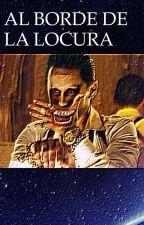 AL BORDE DE LA LOCURA- Joker y tu- TeRmInAdA by OrdinaryEyes