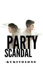 PARTY SCANDAL[SLOW UPDATE] by Kukivoloss