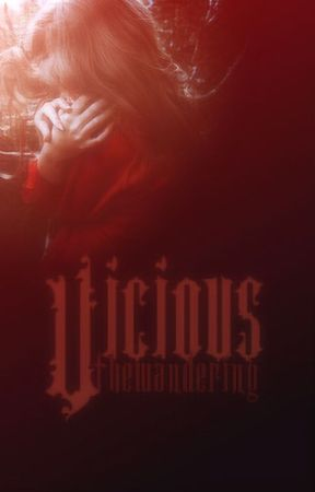 Vicious by thewandering
