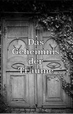 Das Geheimnis der Träume  by its_time_for_lutteo