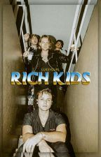 rich kid$ || 5sos {complete} by lukeygurl