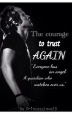 The courage to trust again *ON HOLD* by dreamingoflive