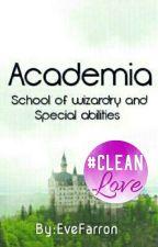 Academia - School of Wizardry and Special abilities  by EveFarron