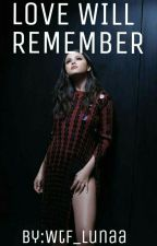 Love Will Remember (The Vampire Diaries Fan-Fic) by Wtf_Lunaa