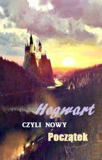 Hogwart - nowy początek by Aniaska22