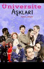 Üniversite Aşkları  by Tarz_Nillayist