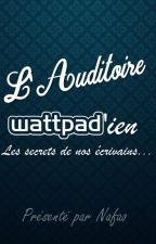 L'Auditoire Wattpad'ien by Nafaoless