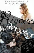 Princess Rebellion (ON HOLD) by midnight-disaster