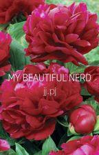 MY BEAUTIFUL NERD by suga2swaggy4u