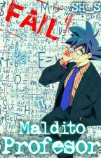 Maldito Profesor «Gochi» [Terminada]  by SonHiro_San