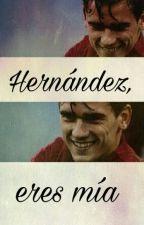 Hernández, eres mía by noagriezmann