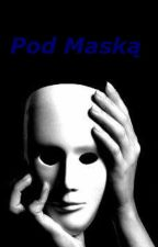 Pod Maską by Alex_a_ndra