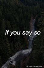 if you say so ✎ taegi by jongsatan