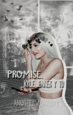 Promise. «Kylie Jenner y tú» by anotherweakboy