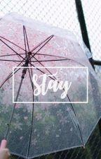 stay.  by yookitten