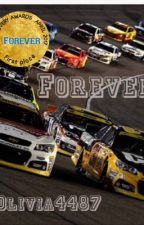 Forever [nascar fanfic] by olivia4487
