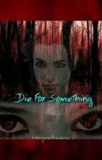 Die For Something (Remington Leith/ Palaye Royale/ Denis Stoff) by bringmethedenis