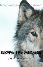 III. Moonlight Shadow: Survive the Darkness by JMUgartemendia